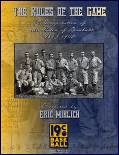 Cover art from The Rules of the Game: A Compilation of the Rules of Baseball 1845-1900. Click to enlarge.